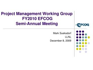 Project Management Working Group  FY2010 EFCOG Semi-Annual Meeting