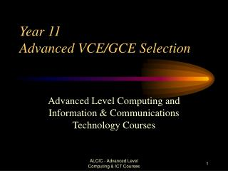 Year 11  Advanced VCE/GCE Selection
