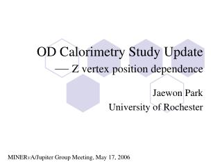 OD Calorimetry Study Update —  Z vertex position dependence