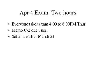 Apr 4 Exam: Two hours