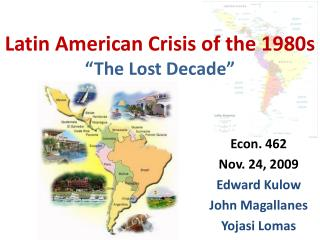 "Latin American Crisis of the 1980s ""The Lost Decade"""