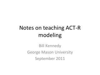 Notes on teaching ACT-R modeling