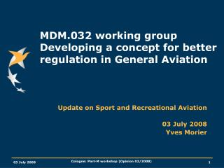 MDM.032 working group Developing a concept for better regulation in General Aviation
