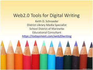 Web2.0 Tools for Digital  Writing