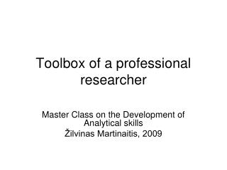 Toolbox of a professional researcher