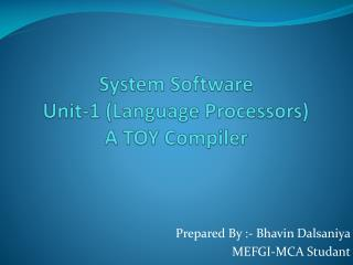 System Software Unit-1 (Language Processors) A TOY Compiler