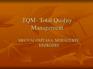 TQM- Total Quality Management