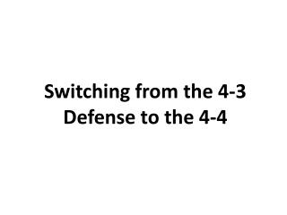 Switching from the 4-3 Defense to the 4-4
