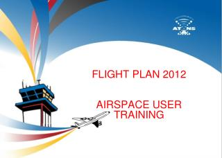 FLIGHT PLAN 2012 AIRSPACE USER  TRAINING