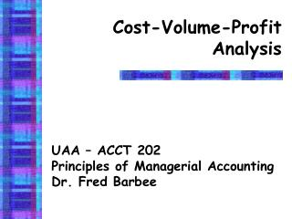 Cost-Volume-Profit Analysis