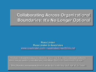 Collaborating Across Organizational  Boundaries: It's No Longer Optional Russ Linden Russ Linden & Associates russ