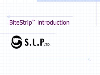 BiteStrip ™  introduction