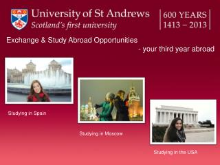 Exchange & Study Abroad Opportunities  						- your third year abroad