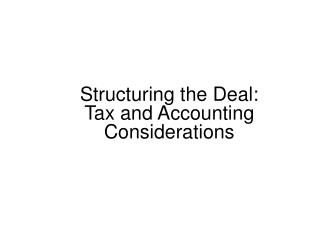 Structuring the Deal: Tax and Accounting Considerations