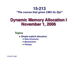Dynamic Memory Allocation I November 1, 2006