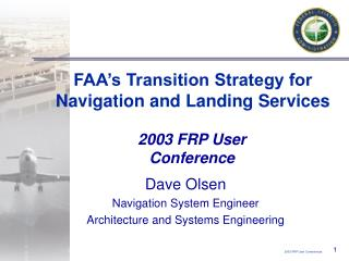 FAA's Transition Strategy for  Navigation and Landing Services