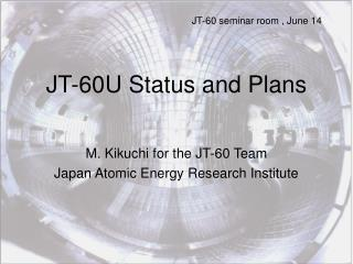 JT-60U Status and Plans