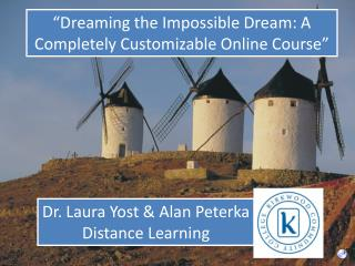 """Dreaming the Impossible Dream: A Completely Customizable Online Course"""