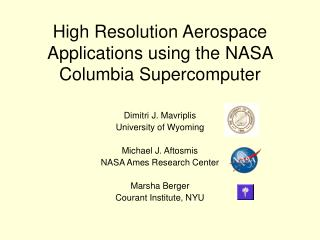 High Resolution Aerospace Applications using the NASA Columbia Supercomputer
