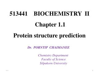 513441     BIOCHEMISTRY  I I  Chapter  1.1 Protein structure prediction