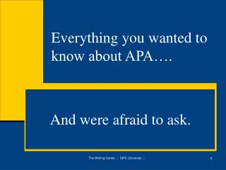 Everything you wanted to know about APA….
