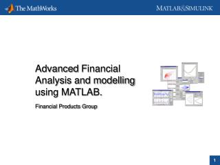 Advanced Financial Analysis and modelling using MATLAB.  Financial Products Group