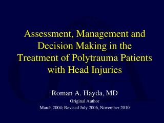 Roman A. Hayda, MD Original Author March 2004; Revised July 2006, November 2010