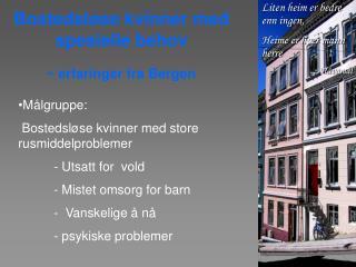 Bostedsløse kvinner med spesielle behov -  erfaringer fra Bergen
