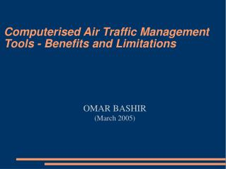 Computerised Air Traffic Management Tools - Benefits and Limitations