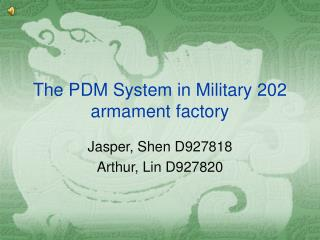 The PDM System in Military 202 armament factory