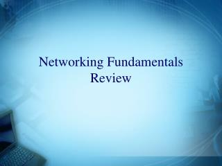 Networking Fundamentals Review