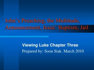 John's Preaching, the Multitude, Announcement, Jesus' Baptism, Jail