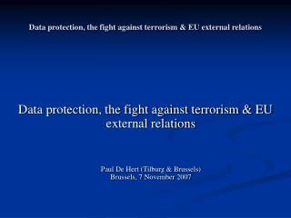 Data protection, the fight against terrorism & EU external relations
