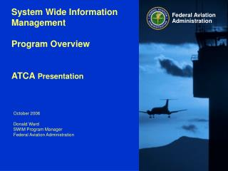 System Wide Information Management  Program Overview ATCA  Presentation