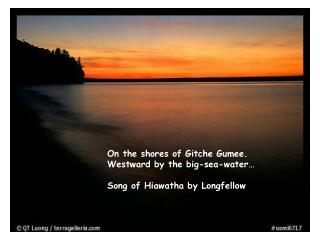 On the shores of Gitche Gumee. Westward by the big-sea-water… Song of Hiawatha by Longfellow
