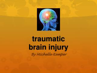 t raumatic  brain injury