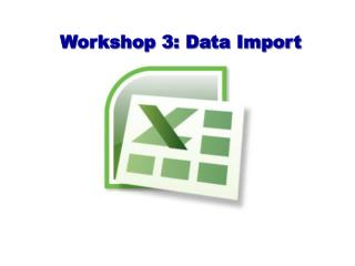 Workshop 3: Data Import