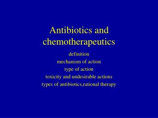 Antibiotics and chemotherapeutics