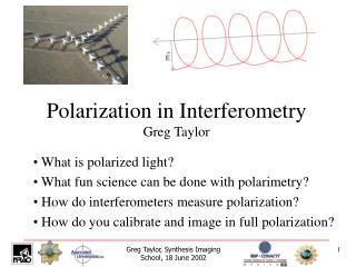 Polarization in Interferometry Greg Taylor