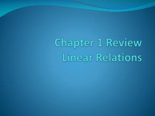 Chapter 1 Review Linear Relations