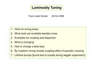 Luminosity Tuning