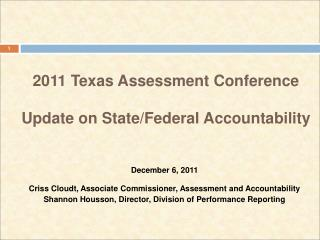 2011 Texas Assessment Conference Update on State/Federal Accountability