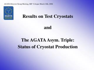 Results on Test Cryostats and