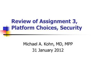 Review of Assignment 3, Platform Choices, Security