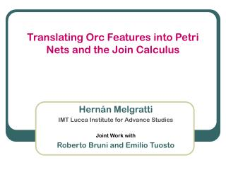 Translating Orc Features into Petri Nets and the Join Calculus