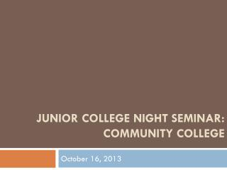 Junior College Night Seminar: Community College