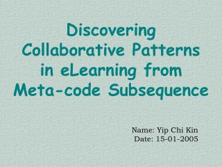 Discovering Collaborative Patterns in eLearning from Meta-code Subsequence