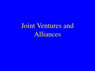 Joint Ventures and Alliances
