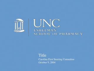 Title Carolina First Steering Committee October 9, 2004