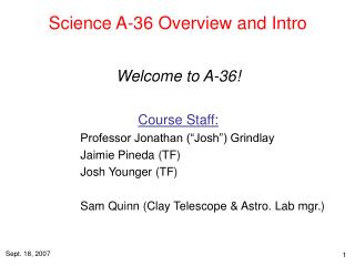 Science A-36 Overview and Intro
